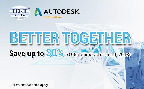 Chương trình khuyến mãi better together cùng Autodesk quý 3.2018